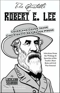 034-The-Quotable-Robert-E-Lee-034-By-Colonel-Lochlainn-Seabrook-paperback