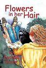 Flowers in Her Hair by Joseph Dixon (Hardback, 2013)