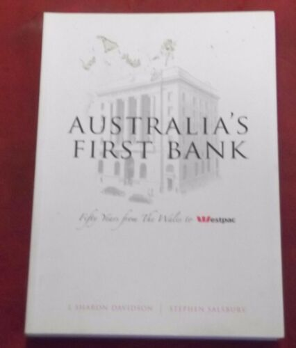 1 of 1 - AUSTRALIA'S FIRST BANK ~ FIFTY YEARS FROM THE WALES TO WESTPAC~L.Sharon Davidson