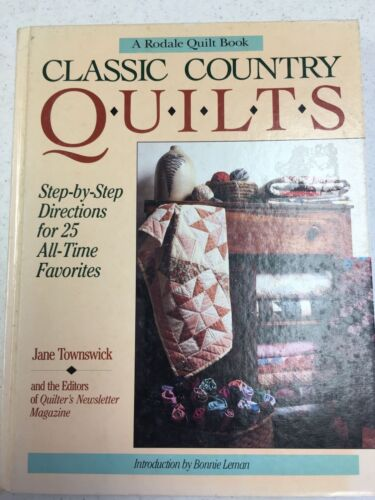 A Rodale Quilt Book Classic Country Quilts by Jane Townswick