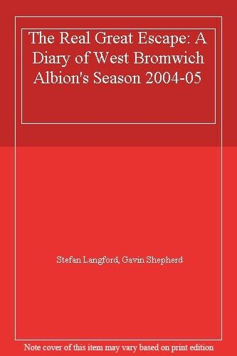 The Real Great Escape: A Diary of West Bromwich Albion's Season 2004-05,Stefan