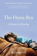 The Horse Boy : A Memoir of Healing by Rupert Isaacson (2010, Paperback)