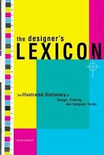 The Designer's Lexicon: The Illustrated Dictionary of Design, Printing, and Com