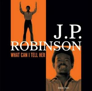 J-P-ROBINSON-What-Can-I-Tell-Her-NEW-amp-SEALED-SOUTHERN-SOUL-CD-SOULSCAPE-70s