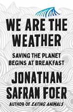 Jonathan Safran Foer We Are The Weather *signed Dated Nyc* 2019 HCDJ 1st1st MINT