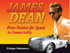 James Dean: From Passion for Speed to Immortality by Philippe Defechereux (Hardback, 2005)