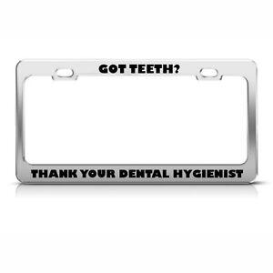 License Plate Frame Got Teeth Thank Dental Hygienist Car