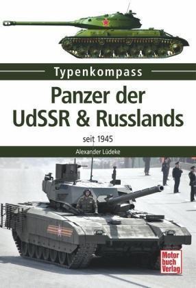 Lüdeke A Panzer der UdSSR /& Russlands seit 1945 Typenkompass Stalin T-72 T-80