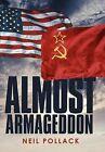 Almost Armageddon by Neil Pollack (Hardback, 2012)