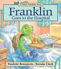 Franklin Goes to the Hospital by Paulette Bourgeois (Paperback, 2011)