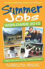 Summer Jobs Worldwide: Make the Most of the Summer Break: 2010 by Susan Griffith (Paperback, 2009)