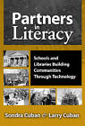 Partners in Literacy: Schools and Libraries Building Communities Through Technology by Larry Cuban, Sondra Cuban (Paperback, 2007)
