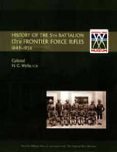 history of the 5th battalion 13th frontier force rifles wylly h c