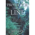 Protector of The Line 9781463440435 by Michael Paul Metzger Paperback