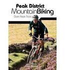 Peak District Mountain Biking: Dark Peak Trails by Jon Barton (Paperback, 2010)