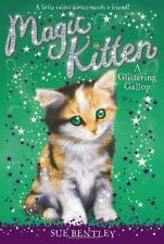 Magic Kitten: A Glittering Gallop No. 8 by Sue Bentley (2013, Paperback)