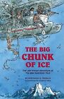 The Big Chunk of Ice: The Last Known Adventure of the Mad Scientists' Club by Bertrand R Brinley (Hardback, 2005)