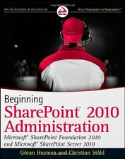 Beginning SharePoint 2010 Administration: Microsof
