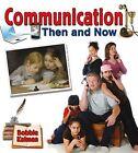 Communication Then and Now by Bobbie Kalman (Hardback, 2014)