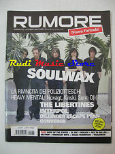 Rivista RUMORE 152/2004 Soulwax The Libertines Interpol Kinski Sunn O))) * NO cd