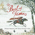 The Best of Times by Michael Morpurgo (Paperback, 2009)