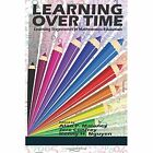 Learning Over Time: Learning Trajectories in Mathematics Education by Information Age Publishing (Paperback, 2015)