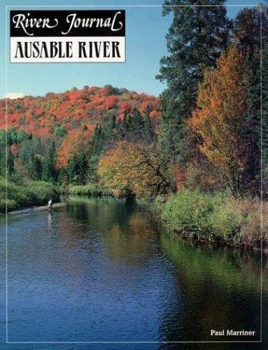 Ausable River (River Journal Series), Marriner, Paul, Very Good Book
