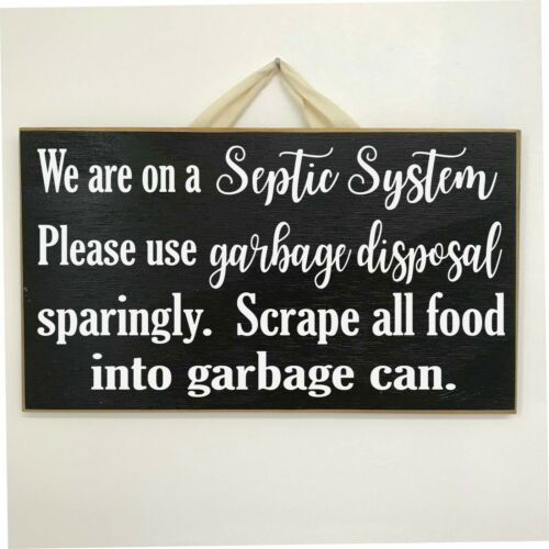 We are on a Septic System sign use garbage disposal sparingly food scraps trash