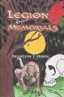 Legion of Memorials 9781450078924 by Brandon T Hahn Paperback