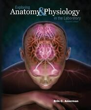 Exploring Anatomy and Physiology in the Laboratory by Erin C. Amerman (2013, Ringbound, 2nd Edition)