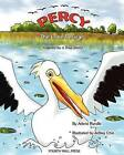 Percy the Lone Pelican: Inspired by a True Story by Arlene Rundle (Paperback / softback, 2012)