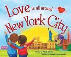Love Is All Around New York City by Wendi Silvano (Hardback, 2016)