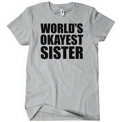 World's Okayest Sister Womens T-Shirt Tee Funny Family Reunion Novelty Gift