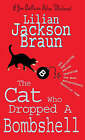 The Cat Who Dropped a Bombshell by Lilian Jackson Braun (Paperback, 2006)
