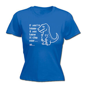 73d69b78 Happy And You Know It Clap WOMENS T-SHIRT Dinosaur T-Rex Top Funny ...