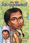 Who Was Sacagawea? by Dennis Fradin (Hardback, 2002)