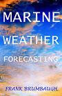 Marine Weather Forecasting by Frank Brumbaugh (Paperback, 2000)