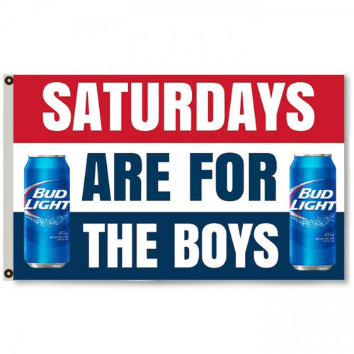 Saturdays are for the boys Bud Light Bud Beer  Flag Banner 3/'x5/'Feet