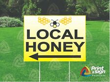 Local Honey 18x24 Yard Sign Coroplast Printed Double Sided W Free Stand