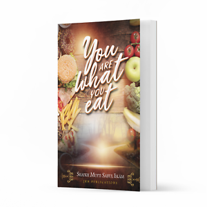 You are What you Eat by Shaykh Mufti Saiful Islam
