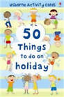 50 Things To Do On A Holiday Activity Cards by Fiona Watt (Novelty book, 2007)