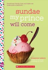 Sundae My Prince Will Come: a Wish Novel by Suzanne Nelson (2018, Paperback)