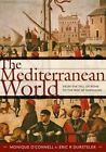 The Mediterranean World: From the Fall of Rome to the Rise of Napoleon by Monique O'Connell, Eric R. Dursteler (Paperback, 2016)