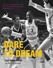 Dare to Dream: How James Madison University Became Coed and Shocked the Basketball World by Lou Campanelli (Paperback, 2015)
