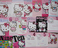CHOICE OF HELLO KITTY FAMILY OR AGES FANTASTIC COLOURFUL BIRTHDAY CARDS
