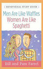 Men are Like Waffles - Women are Like Spaghetti Devotional Study Guide by Bill Farrell, Pam Farrell (Paperback, 2007)