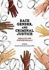 Race, Gender, and Criminal Justice: Equality and Justice for All? by Danielle McDonald, Alexis Miller (Paperback / softback, 2012)