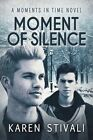 Moment of Silence by Karen Stivali (Paperback / softback, 2015)