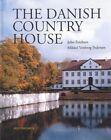 The Danish Country House by John Erichsen, Mikkel Venborg Pedersen (Hardback, 2015)