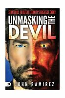 Unmasking The Devil: Strategies To Defeat Eternity's Greatest E... Free Shipping